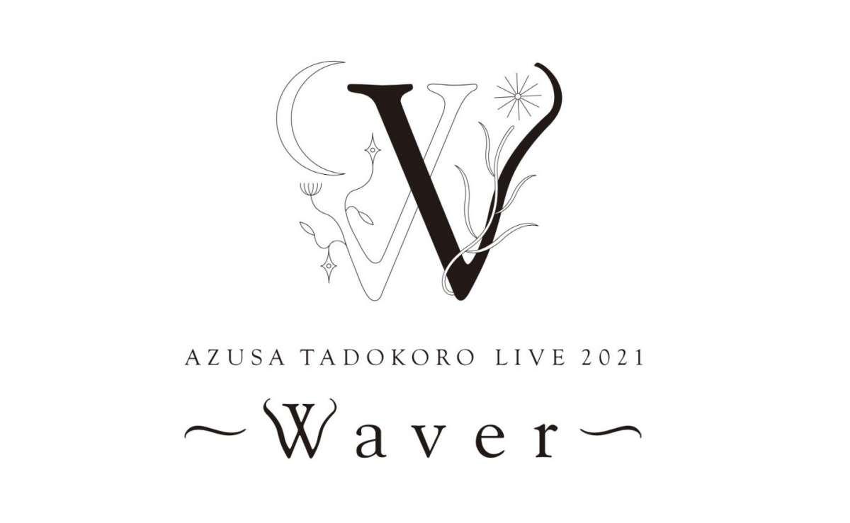AZUSA TADOKORO LIVE 2021~Waver~
