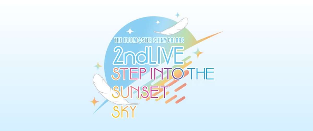 THE IDOLM@STER SHINY COLORS 2nd LIVE STEP INTO THE SUNSET SKY